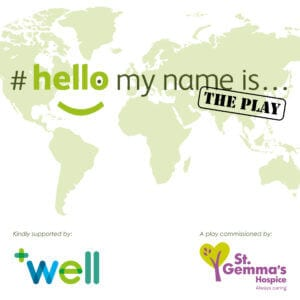 #hellomynameis – The Play…